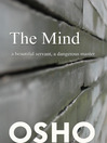 The Mind (eBook): A Beautiful Servant, A Dangerous Master